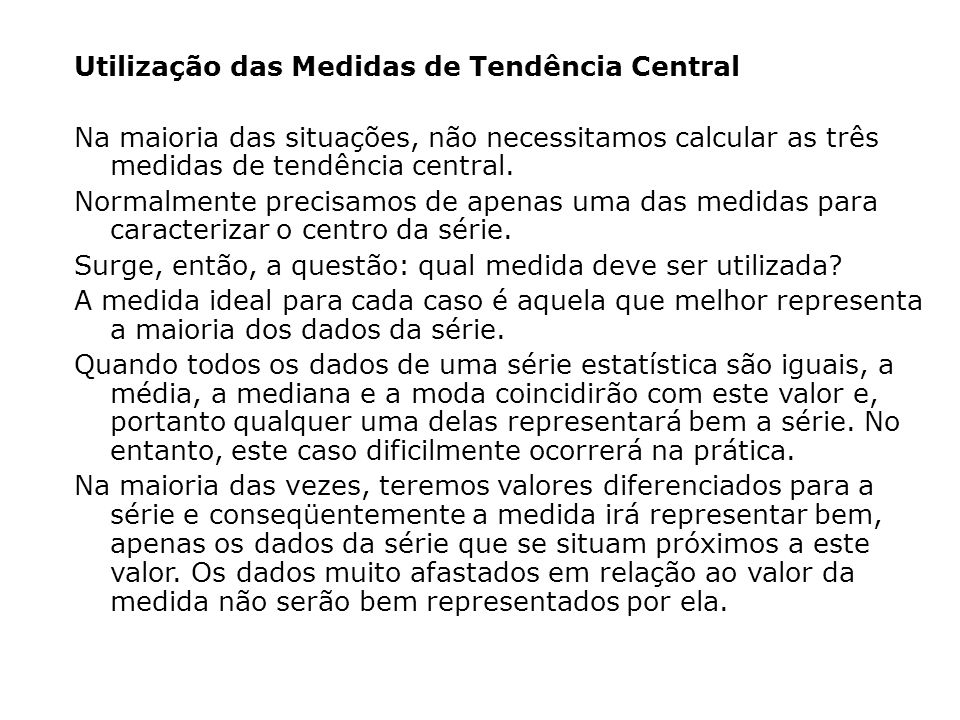 Utilização das Medidas de Tendência Central