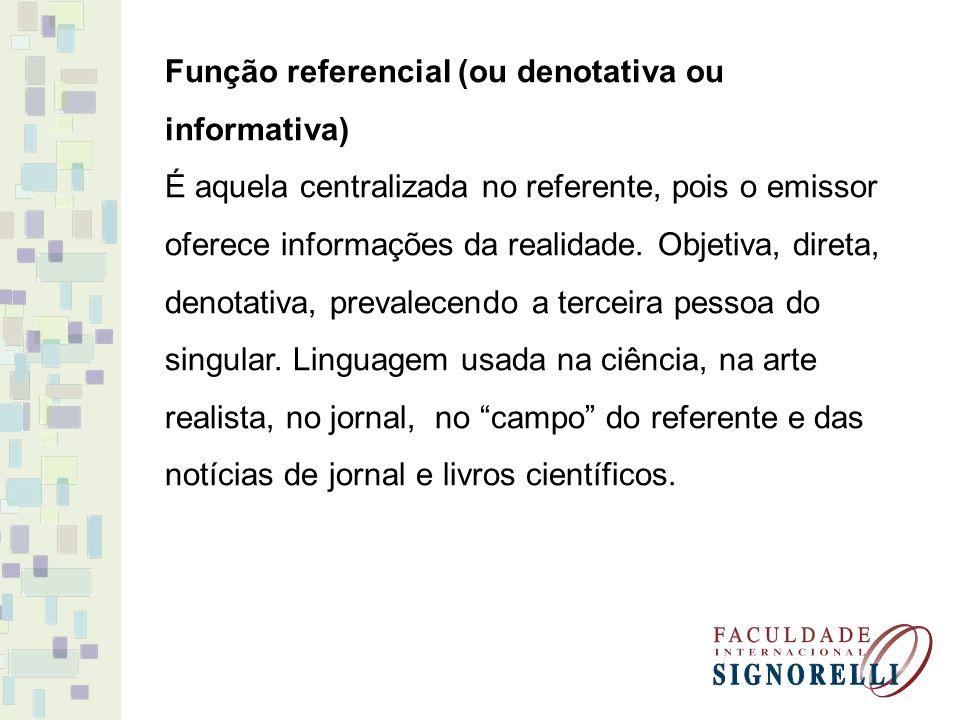 Função referencial (ou denotativa ou informativa)