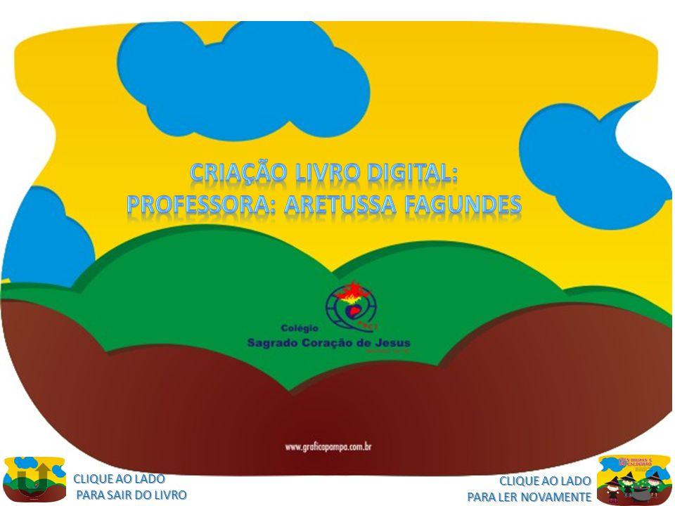 Criação livro digital: Professora: Aretussa Fagundes