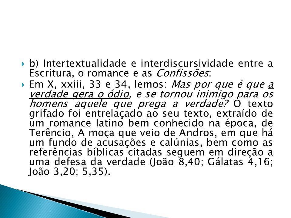 b) Intertextualidade e interdiscursividade entre a Escritura, o romance e as Confissões: