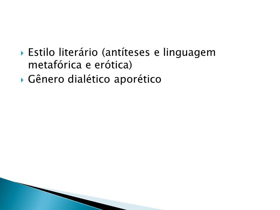 Estilo literário (antíteses e linguagem metafórica e erótica)