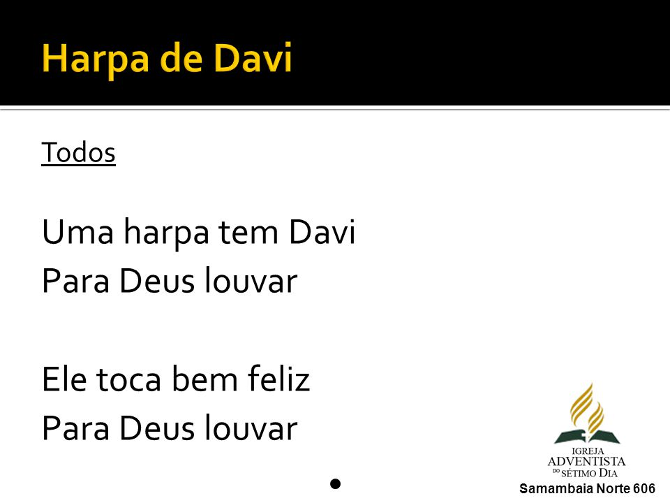 Harpa de Davi Uma harpa tem Davi Para Deus louvar Ele toca bem feliz