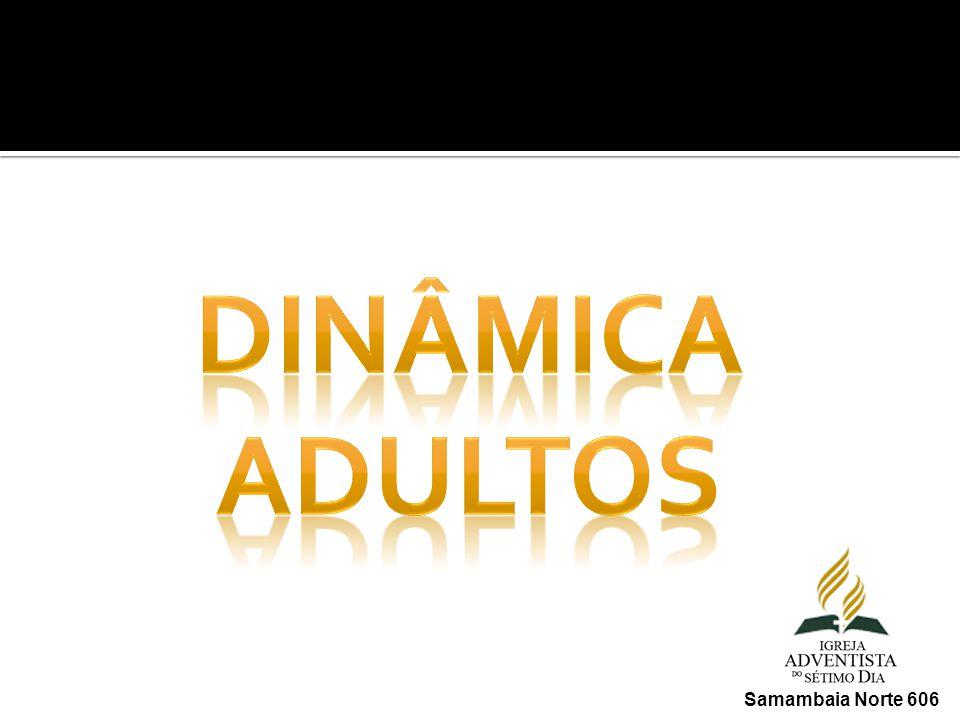 DINÂMICA ADULTOS Samambaia Norte 606