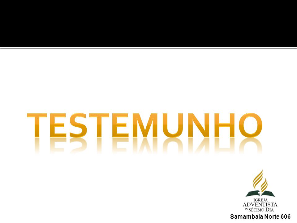 TESTEMUNHO Samambaia Norte 606