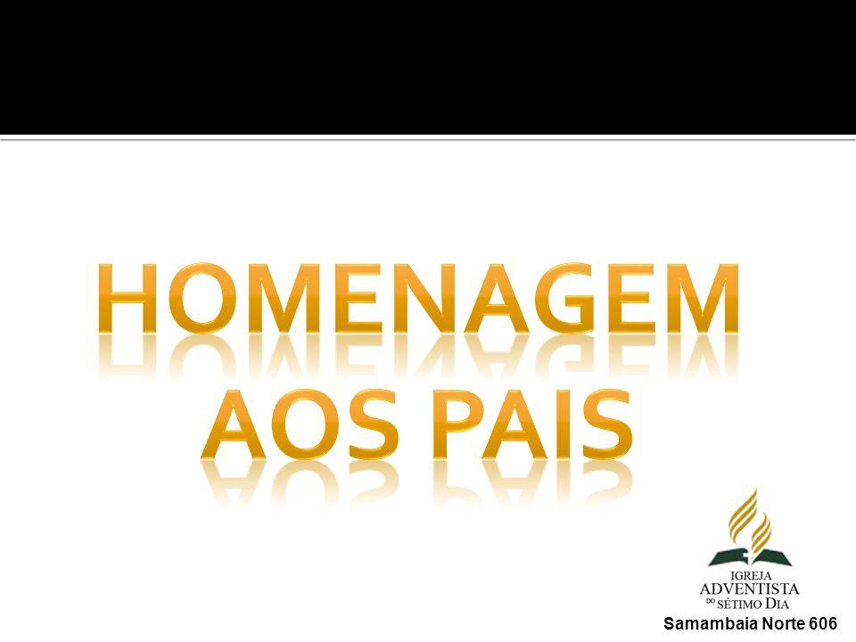 HOMENAGEM AOS PAIS Samambaia Norte 606