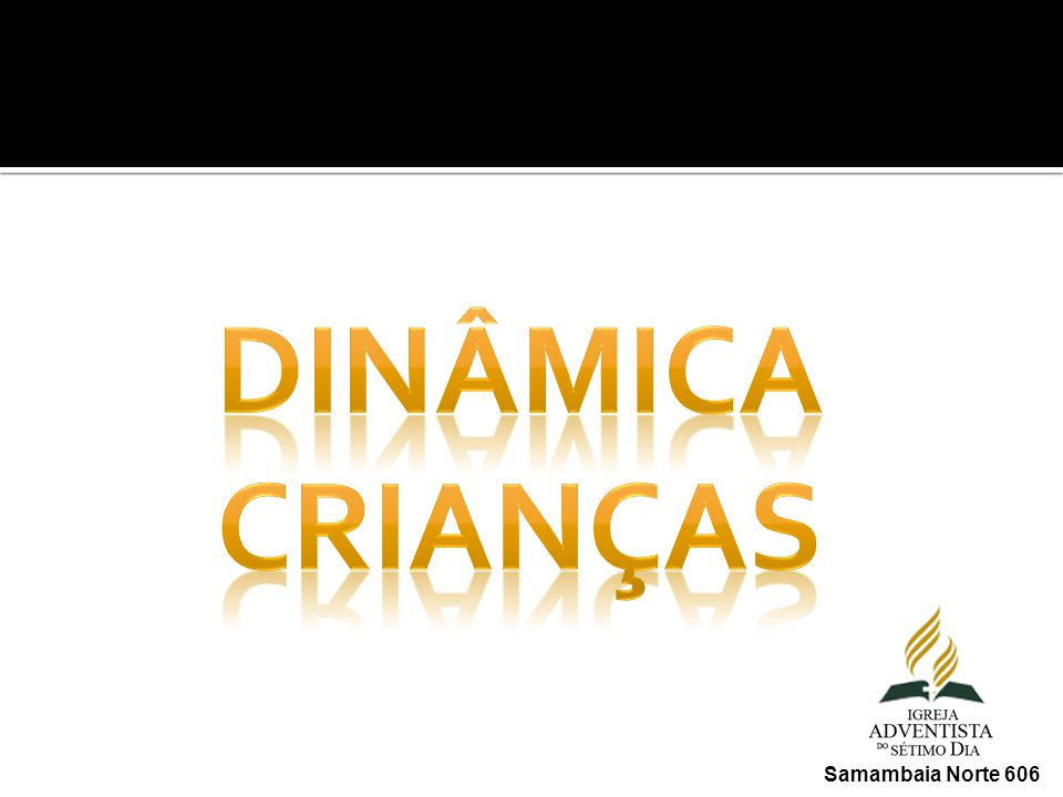 DINÂMICA CRIANÇAS Samambaia Norte 606