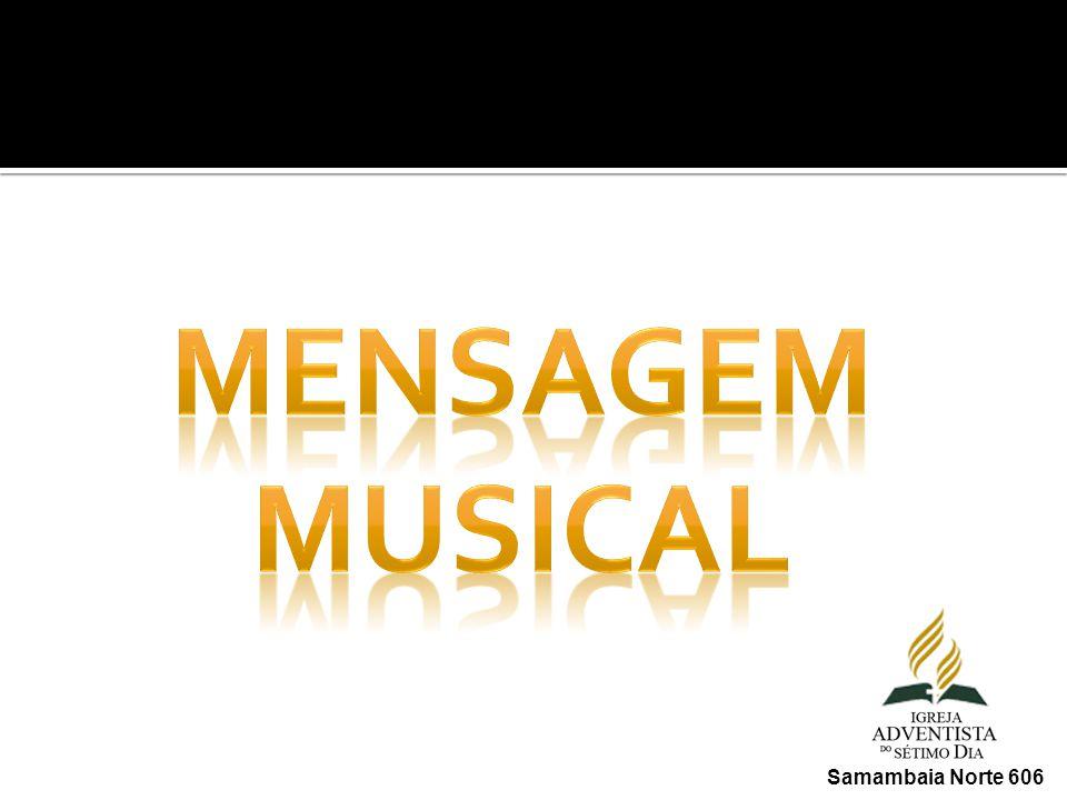 MENSAGEM MUSICAL Samambaia Norte 606