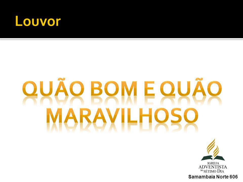 QUÃO BOM E QUÃO MARAVILHOSO