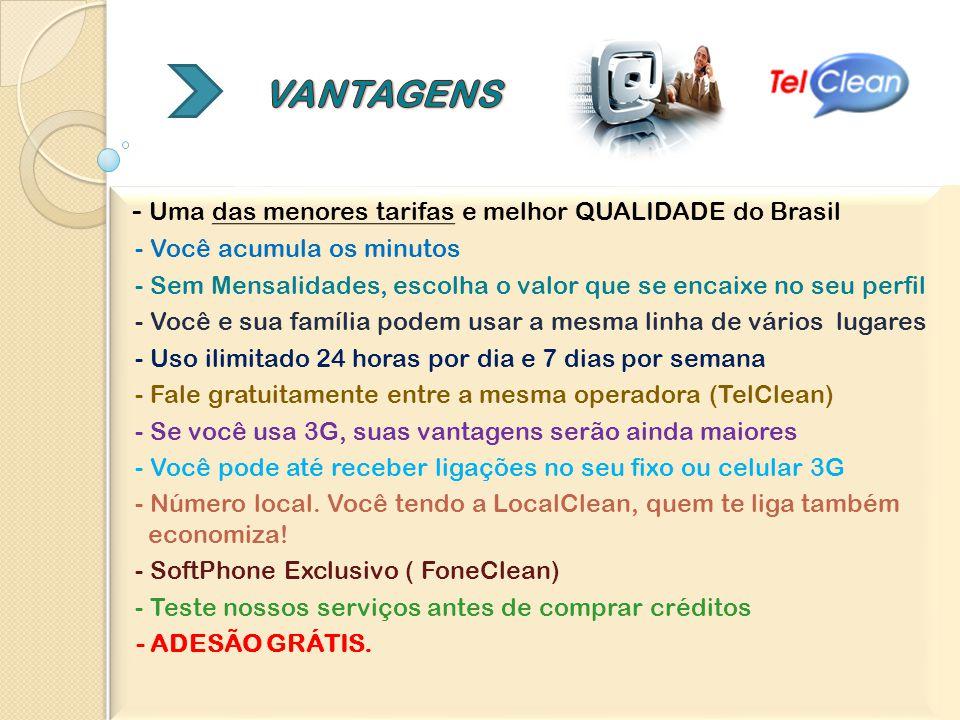 VANTAGENS - Uma das menores tarifas e melhor QUALIDADE do Brasil