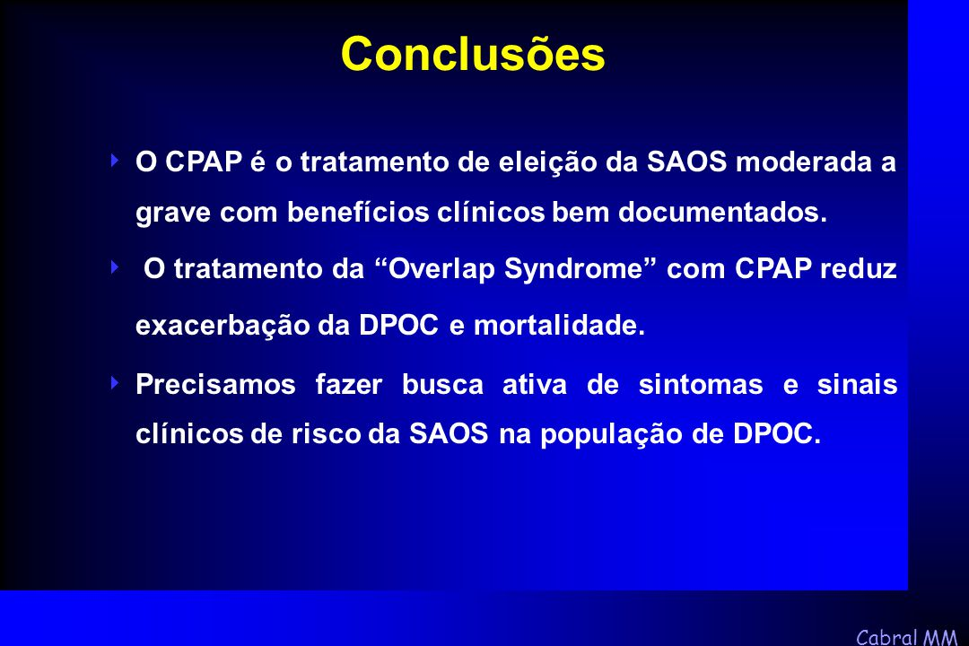 Conclusões O CPAP é o tratamento de eleição da SAOS moderada a grave com benefícios clínicos bem documentados.