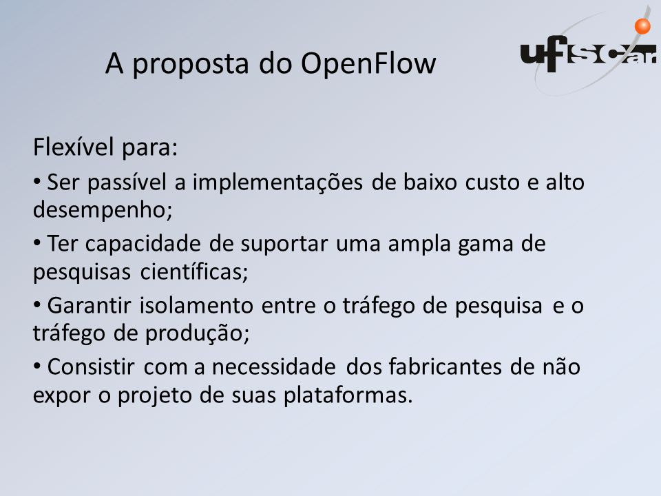 A proposta do OpenFlow Flexível para: