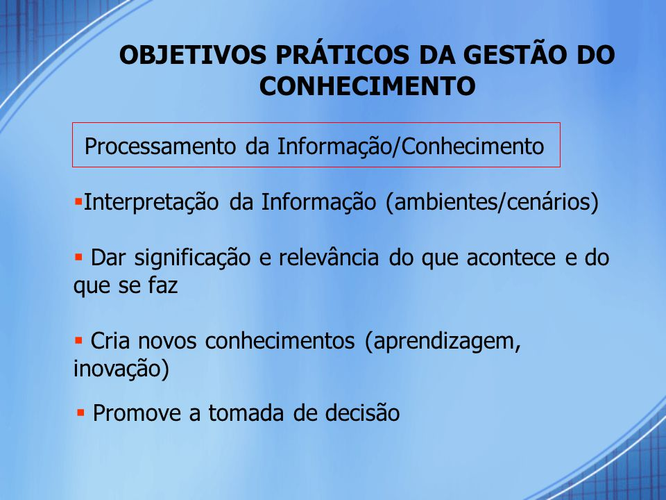 OBJETIVOS PRÁTICOS DA GESTÃO DO CONHECIMENTO