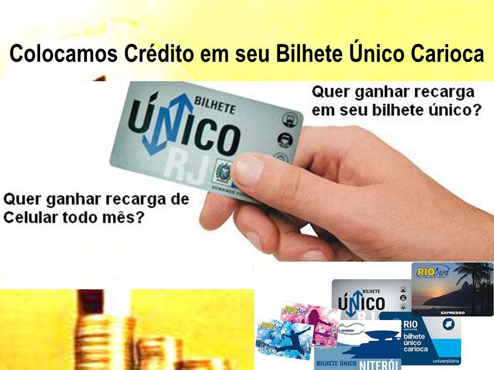 Colocamos Crédito em seu Bilhete Único Carioca
