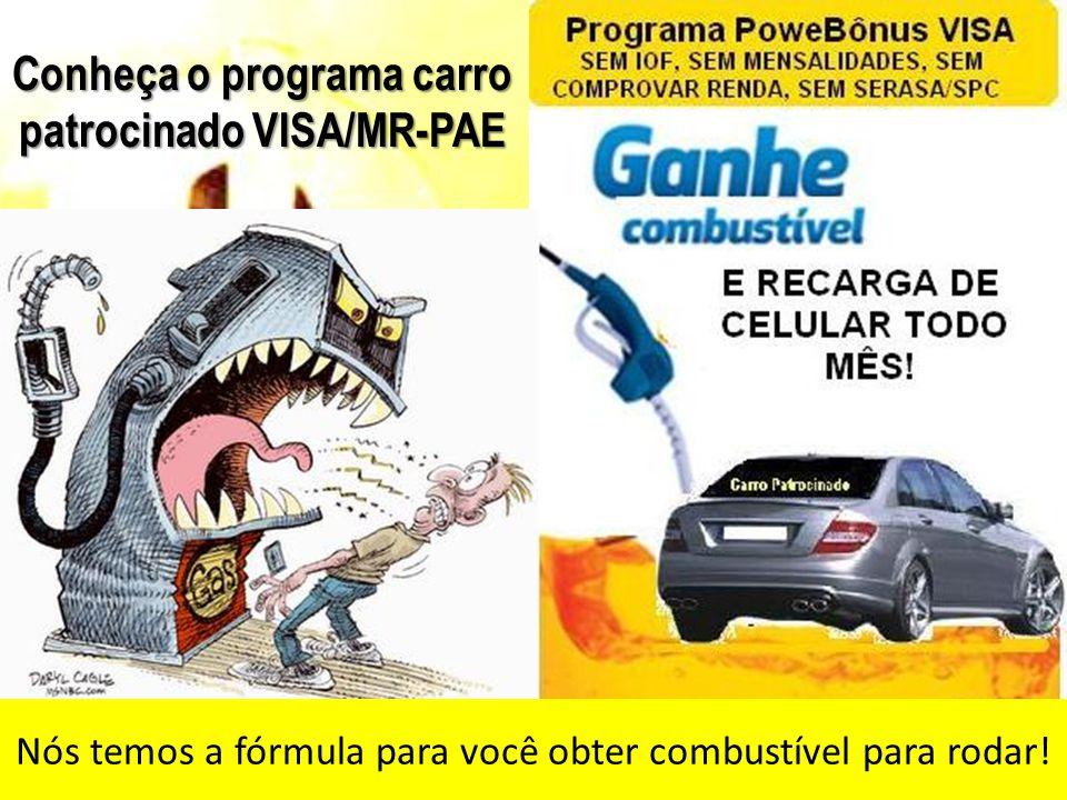 Conheça o programa carro patrocinado VISA/MR-PAE
