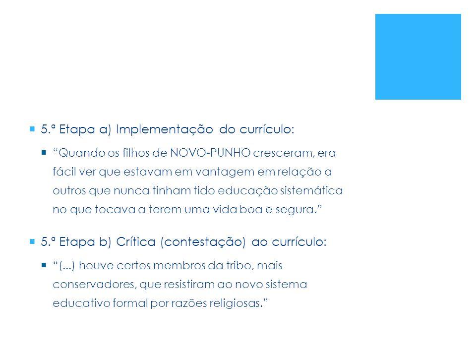 5.ª Etapa a) Implementação do currículo: