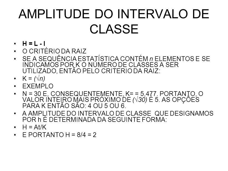 AMPLITUDE DO INTERVALO DE CLASSE