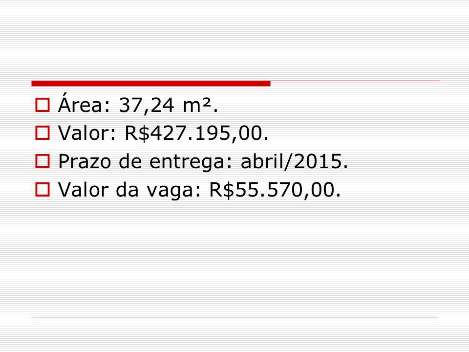 Área: 37,24 m². Valor: R$427.195,00. Prazo de entrega: abril/2015. Valor da vaga: R$55.570,00.