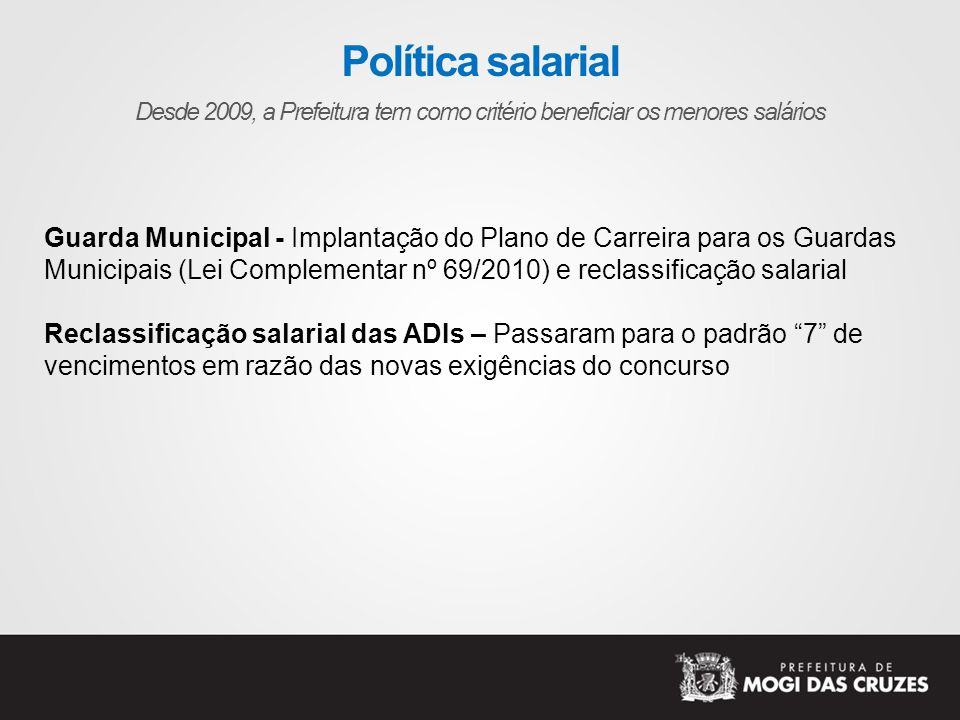 Política salarial Guarda Municipal - Implantação do Plano de Carreira para os Guardas.