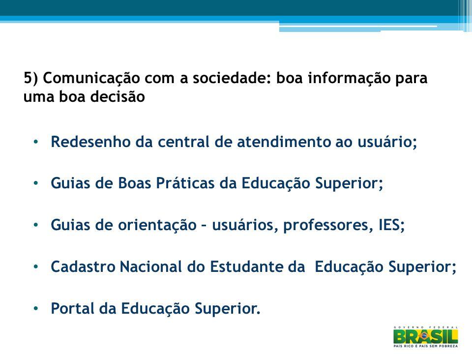 5) Comunicação com a sociedade: boa informação para uma boa decisão