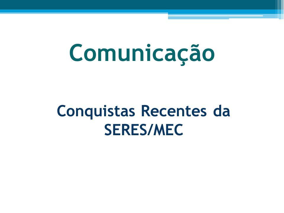 Conquistas Recentes da SERES/MEC