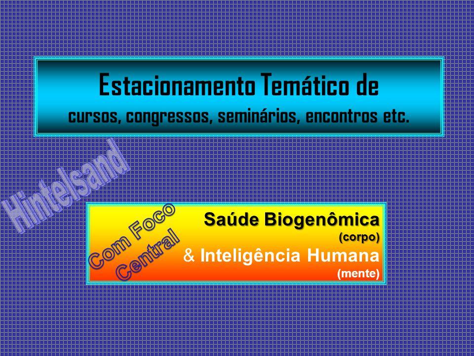 Saúde Biogenômica (corpo) & Inteligência Humana (mente)