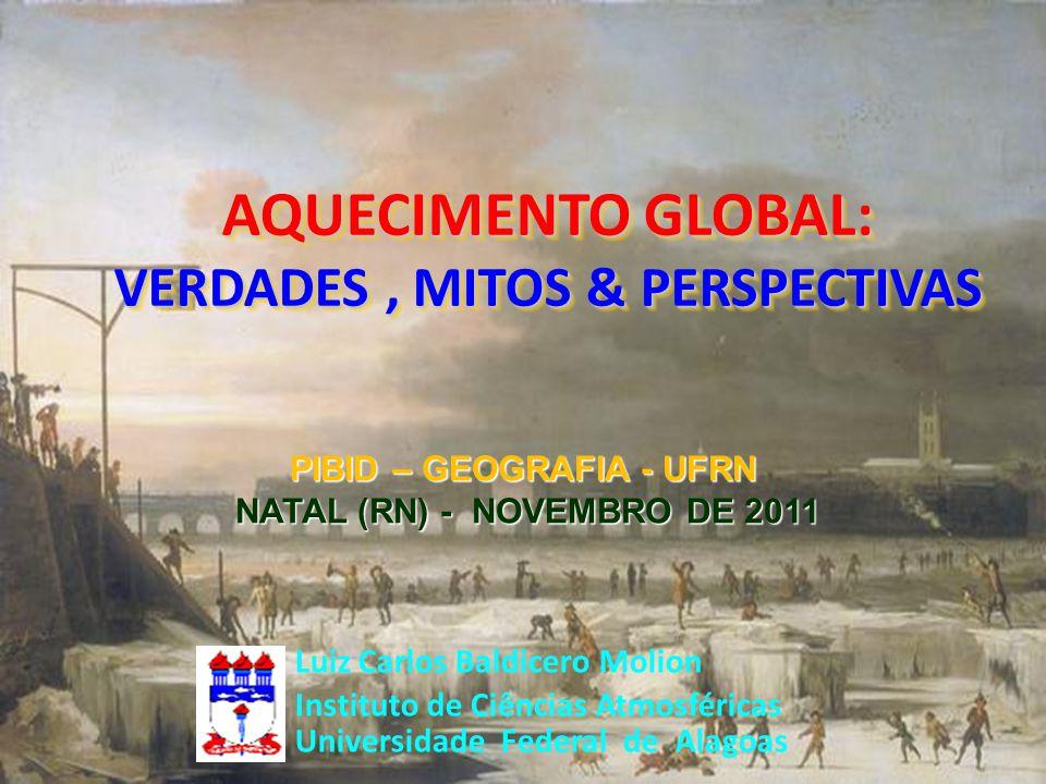 AQUECIMENTO GLOBAL: VERDADES , MITOS & PERSPECTIVAS