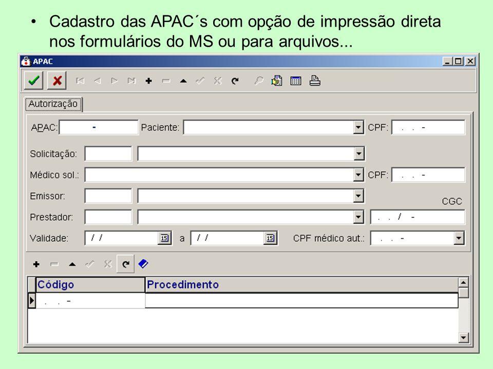 Cadastro das APAC´s com opção de impressão direta nos formulários do MS ou para arquivos...