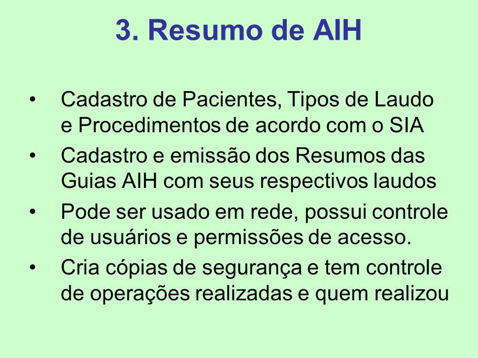 3. Resumo de AIH Cadastro de Pacientes, Tipos de Laudo e Procedimentos de acordo com o SIA.