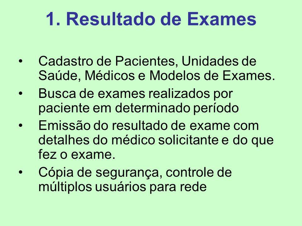 1. Resultado de Exames Cadastro de Pacientes, Unidades de Saúde, Médicos e Modelos de Exames.