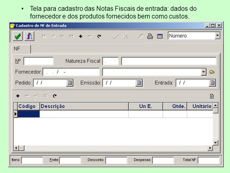 Tela para cadastro das Notas Fiscais de entrada: dados do fornecedor e dos produtos fornecidos bem como custos.