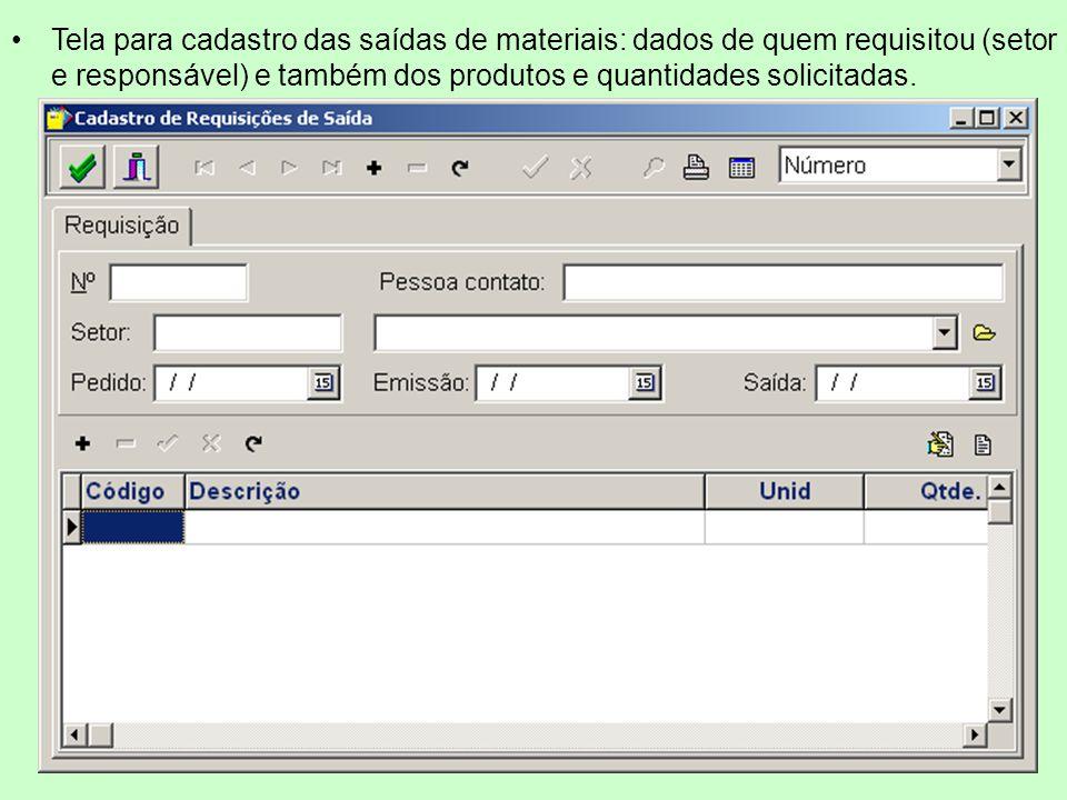 Tela para cadastro das saídas de materiais: dados de quem requisitou (setor e responsável) e também dos produtos e quantidades solicitadas.