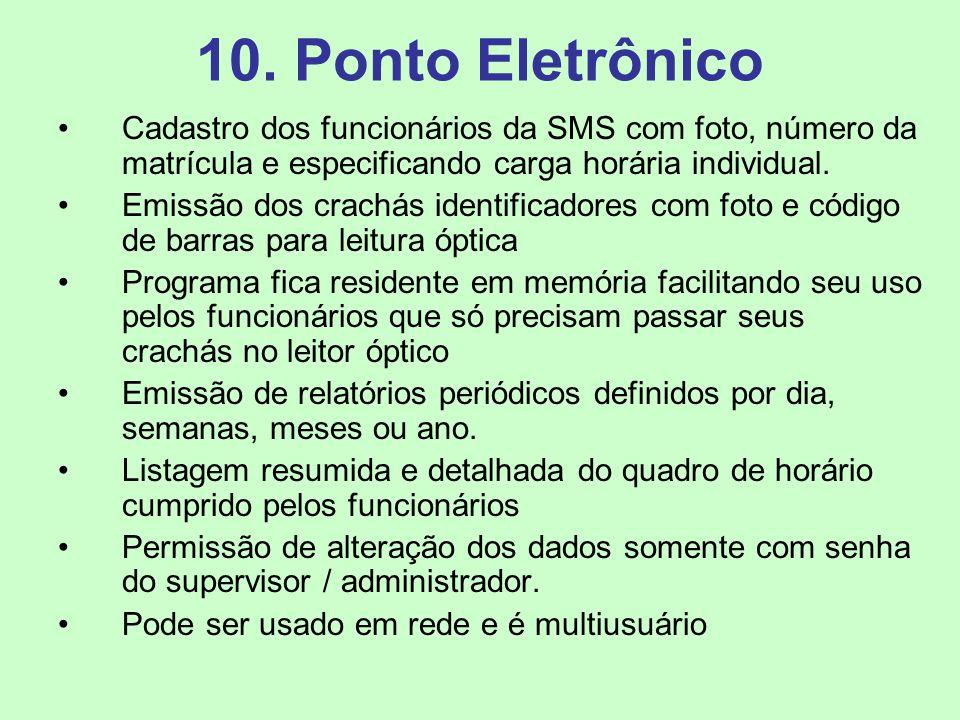 10. Ponto Eletrônico Cadastro dos funcionários da SMS com foto, número da matrícula e especificando carga horária individual.