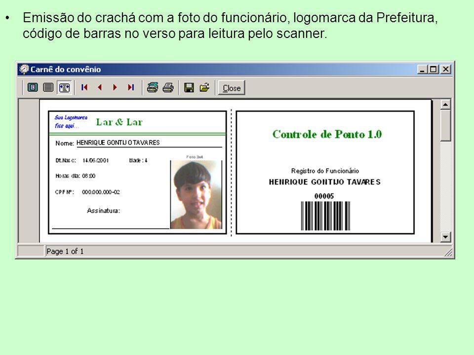 Emissão do crachá com a foto do funcionário, logomarca da Prefeitura, código de barras no verso para leitura pelo scanner.