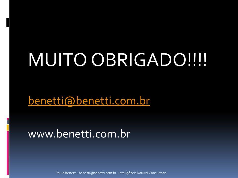 MUITO OBRIGADO!!!! benetti@benetti.com.br www.benetti.com.br