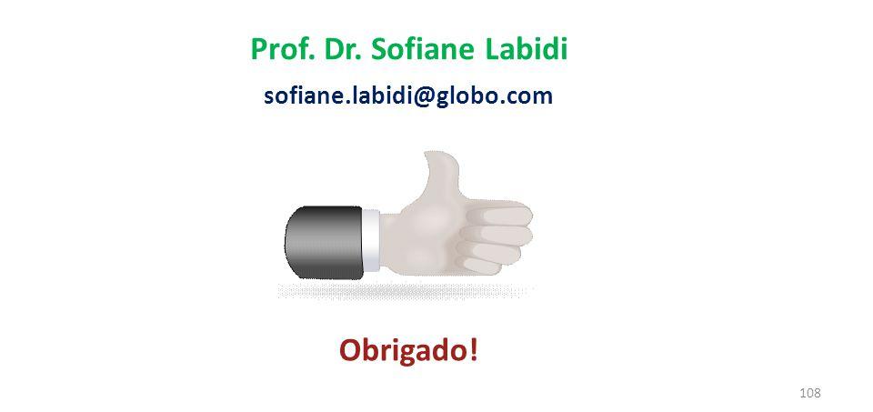 Prof. Dr. Sofiane Labidi Obrigado!