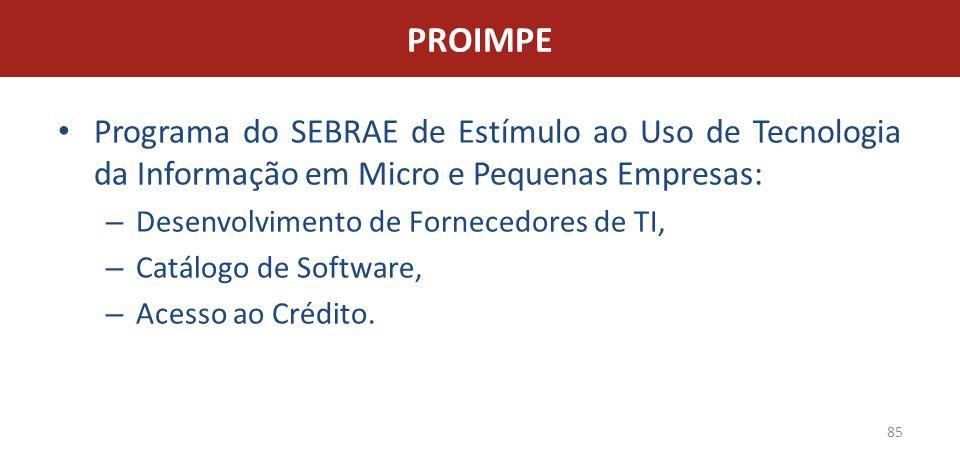 PROIMPE Programa do SEBRAE de Estímulo ao Uso de Tecnologia da Informação em Micro e Pequenas Empresas: