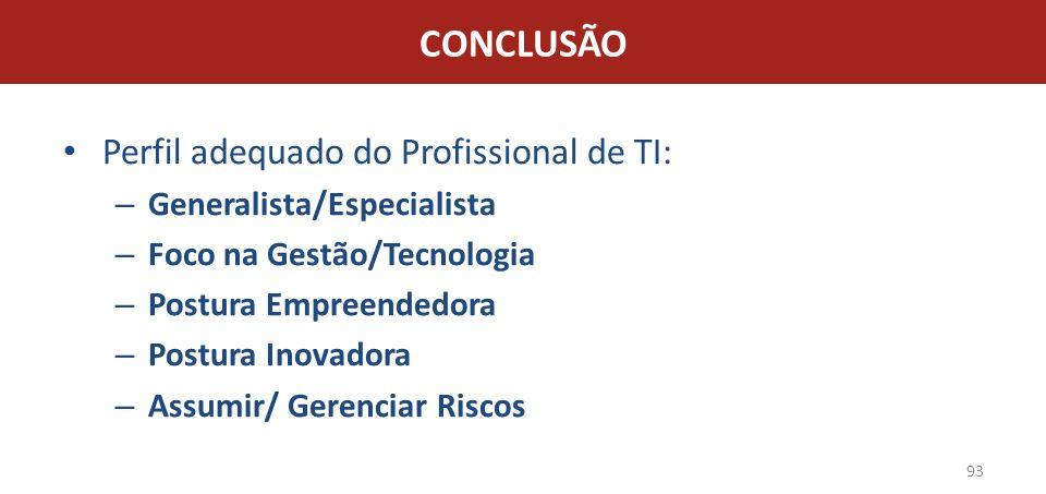 CONCLUSÃO Perfil adequado do Profissional de TI: