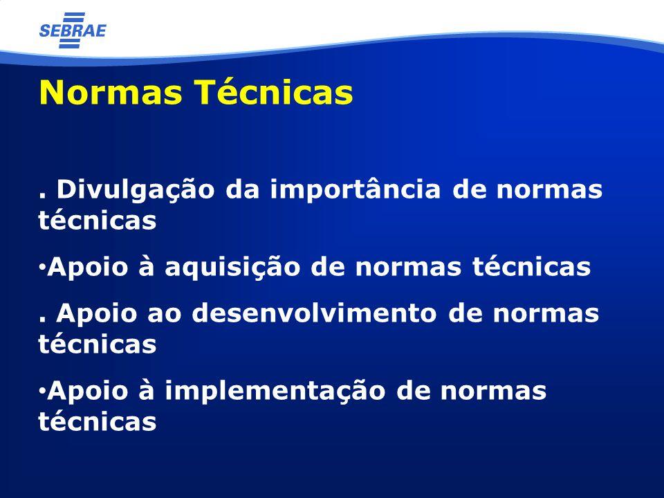Normas Técnicas . Divulgação da importância de normas técnicas