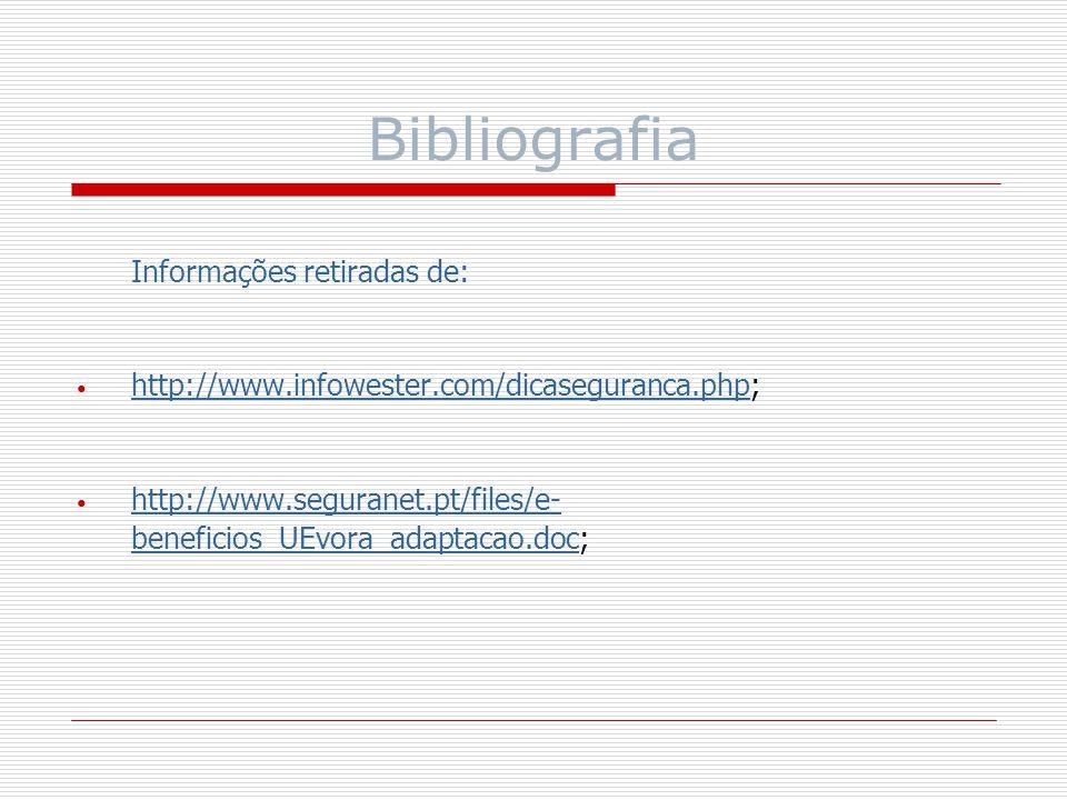 Bibliografia http://www.infowester.com/dicaseguranca.php;