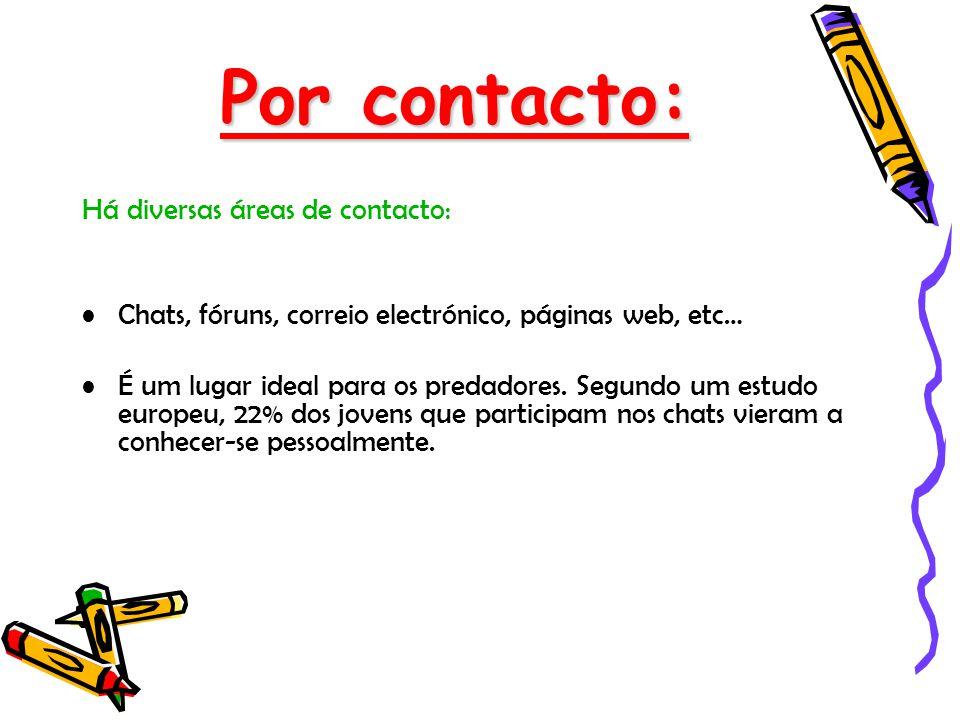 Por contacto: Há diversas áreas de contacto: