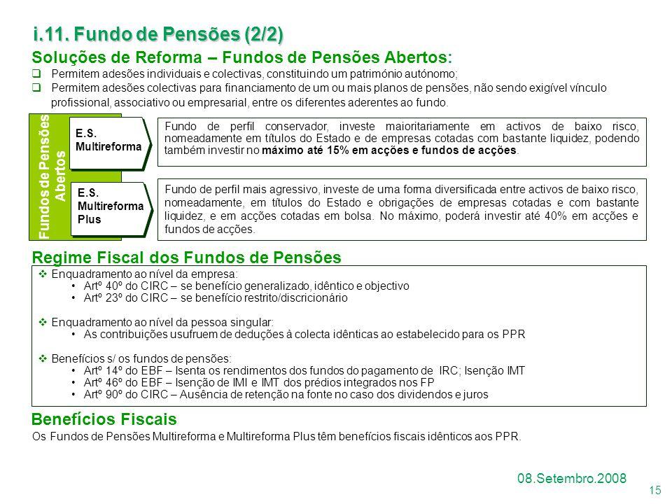 i.11. Fundo de Pensões (2/2) Soluções de Reforma – Fundos de Pensões Abertos: