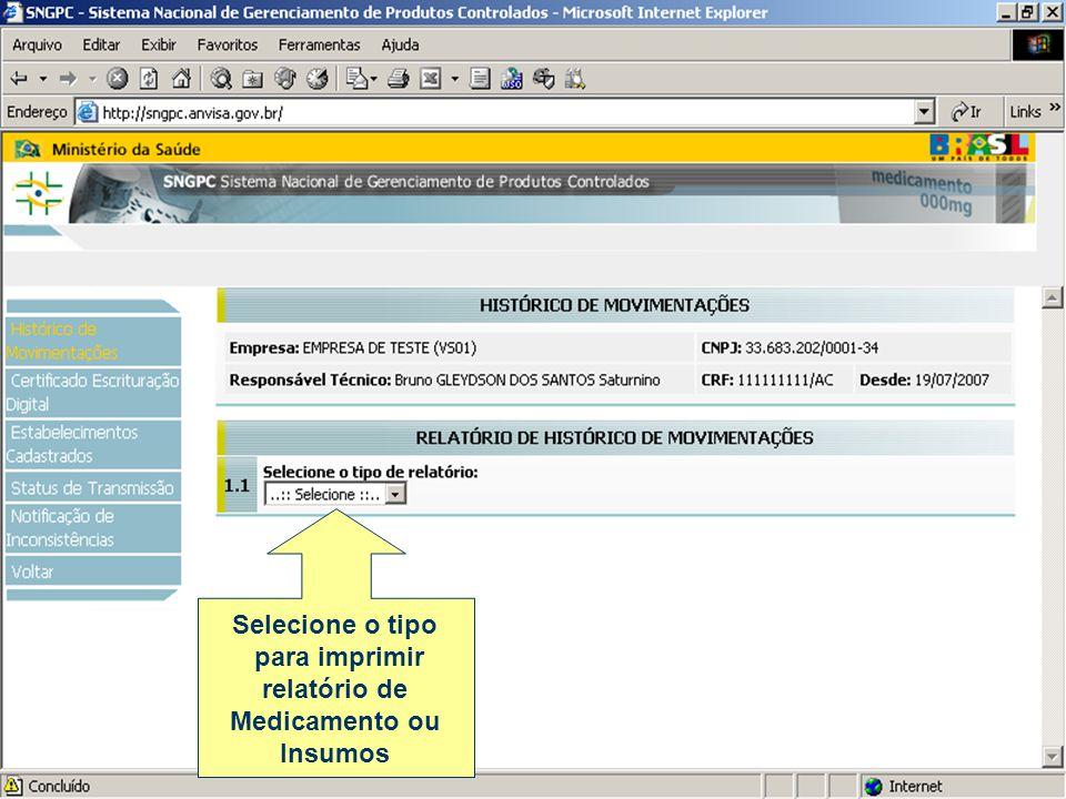 Selecione o tipo para imprimir relatório de Medicamento ou Insumos
