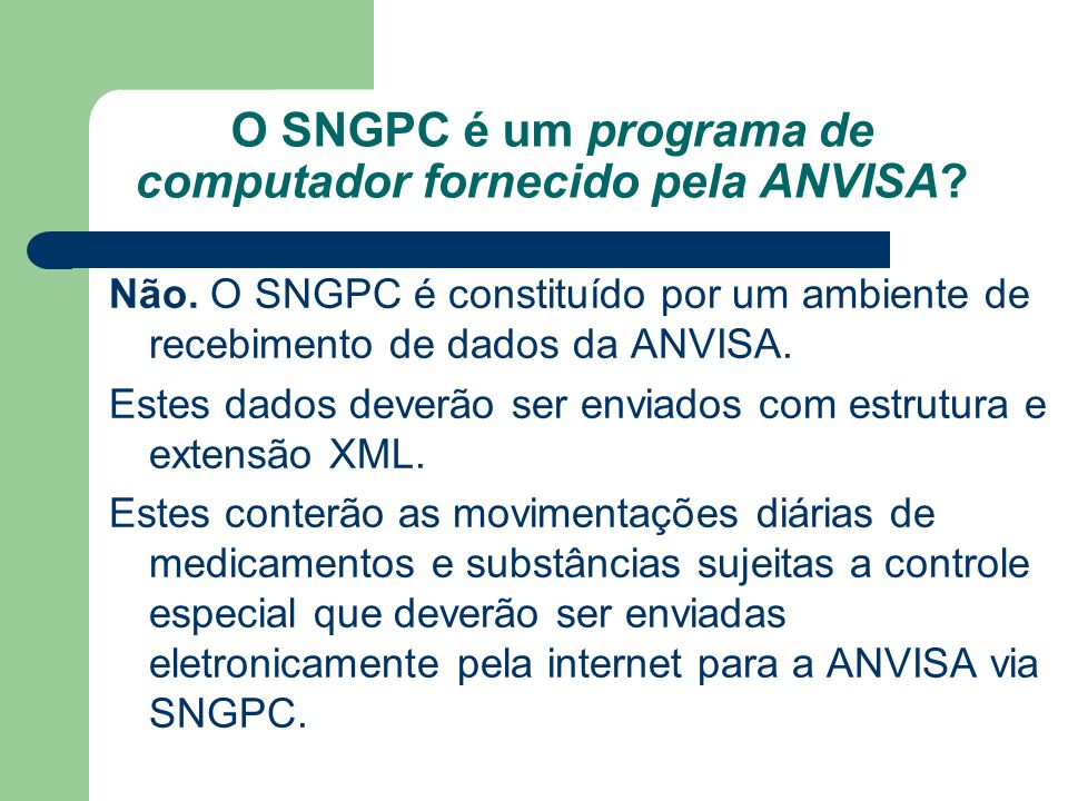O SNGPC é um programa de computador fornecido pela ANVISA