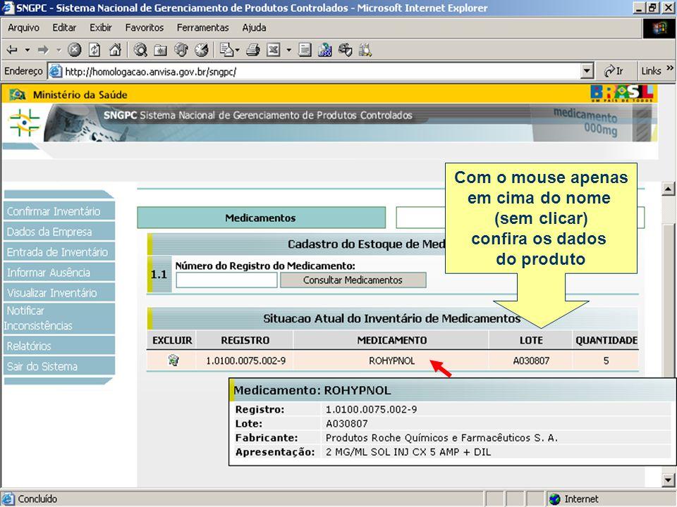 Com o mouse apenas em cima do nome (sem clicar) confira os dados do produto