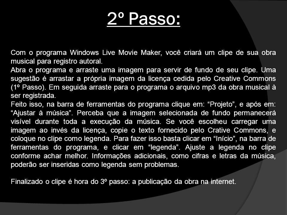 2º Passo: Com o programa Windows Live Movie Maker, você criará um clipe de sua obra musical para registro autoral.