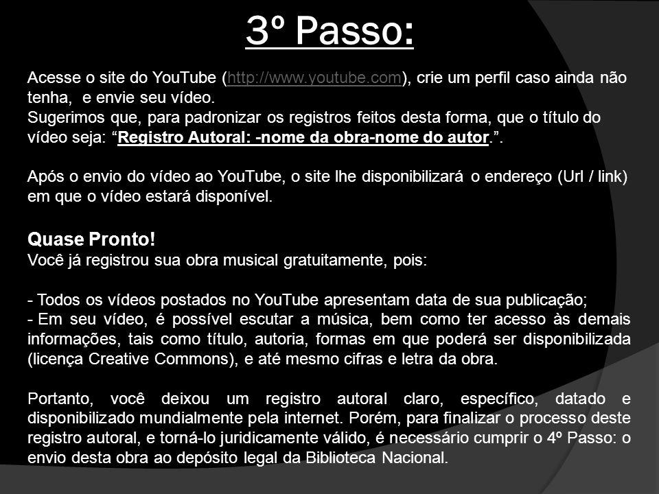 3º Passo: Acesse o site do YouTube (http://www.youtube.com), crie um perfil caso ainda não tenha, e envie seu vídeo.