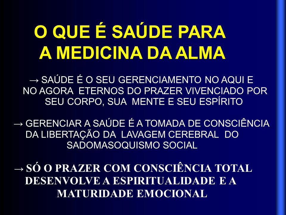 → SÓ O PRAZER COM CONSCIÊNCIA TOTAL DESENVOLVE A ESPIRITUALIDADE E A