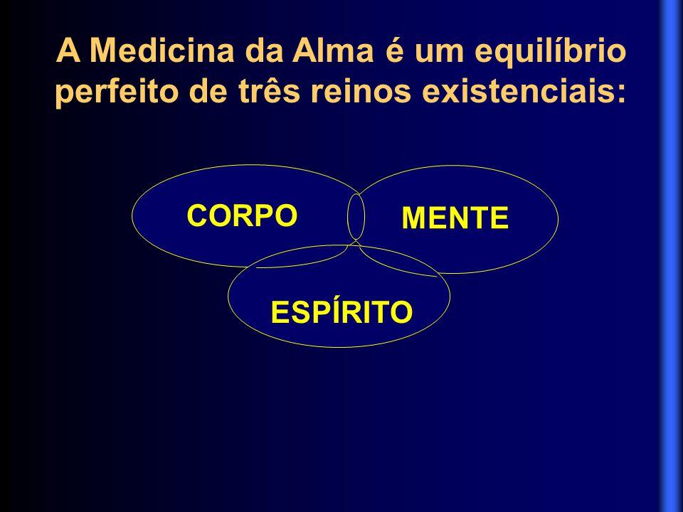 A Medicina da Alma é um equilíbrio perfeito de três reinos existenciais: