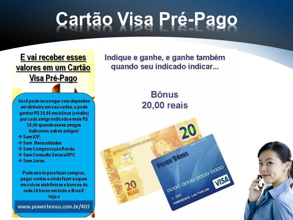 Cartão Visa Pré-Pago www.powerbonus.com.br/403