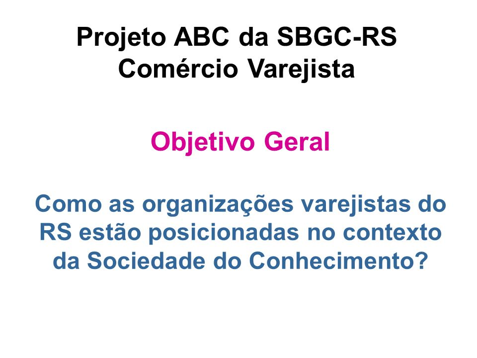 Projeto ABC da SBGC-RS Comércio Varejista